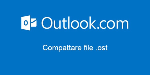 Come velocizzare Outlook compattando i file .ost