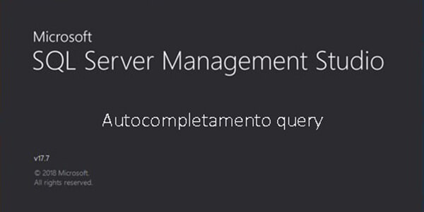 Attivare o disattivare autocompletamento query in SQL Server Management Studio SSMS