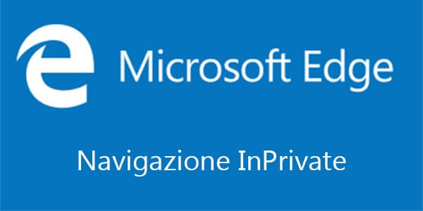 Come navigare in incognito con Microsoft Edge