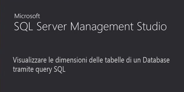 Dimensioni delle tabelle di un Database in SQL Server
