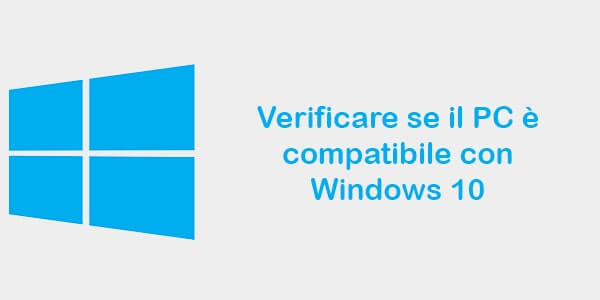 Verificare se il PC è compatibile con Windows 10